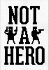 NOT A HERO - SPECIAL EDITION