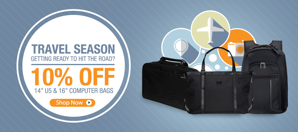 "It's Travel Season! Getting Ready to Hit the Road? Get 10% Off on 14"" U5 & 16"" Computer Bags"