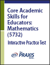 Core Academic Skills for Educators: Mathematics (5732), Interactive Practice Test, 90-Day Subscription
