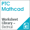 PTC Mathcad Worksheet Library - Electrical