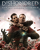 Dishonored - The Brigmore Witches (DLC)