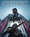 Dishonored - Dunwall City Trials (DLC)